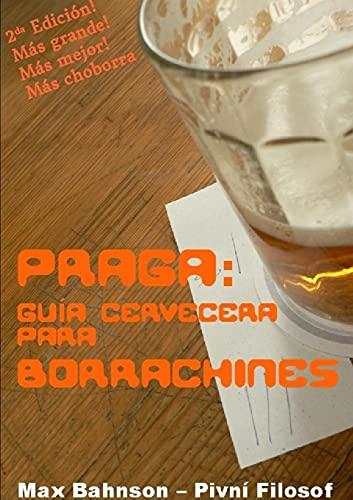 9781326456894: Praga: Guía Cervecera Para Borrachines - 2da Edición (Spanish Edition)