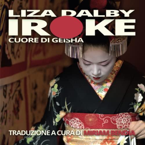 9781326458034: Iroke Cuore di Geisha (Italian Edition)