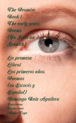 9781326466367: The Promise Book 1 The early years. Poems (In Scots an Spanish) La promesa Libro 1 Los primeros años. Poemas (en Escocés y Español) (Spanish Edition)
