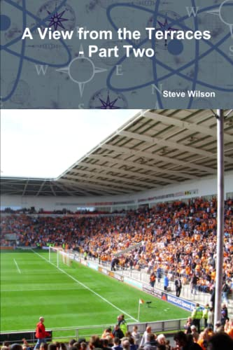 9781326474607: A View from the Terraces - Part Two - 1998-99 to 2014-15