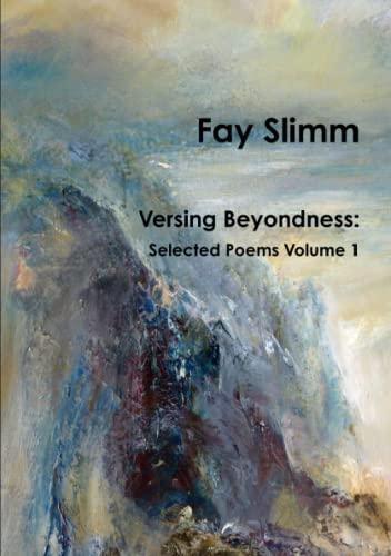 9781326477042: Versing Beyondness: Selected Poems Volume 1