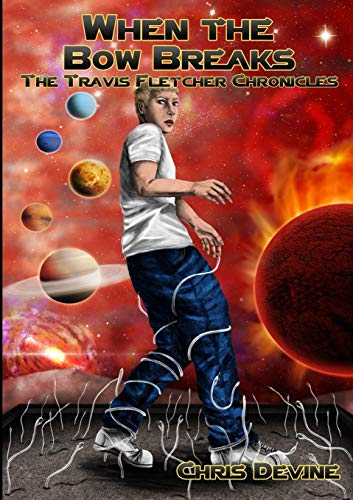 9781326477813: When the Bow Breaks - The Travis Fletcher Chronicles