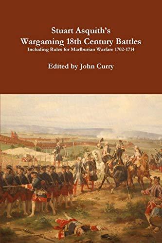 Stuart Asquith s Wargaming 18th Century Battles: John Curry, Stuart