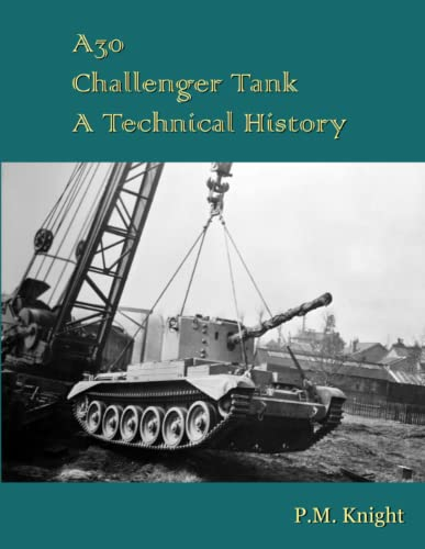 A30 Challenger Tank A Technical History: P.M. Knight
