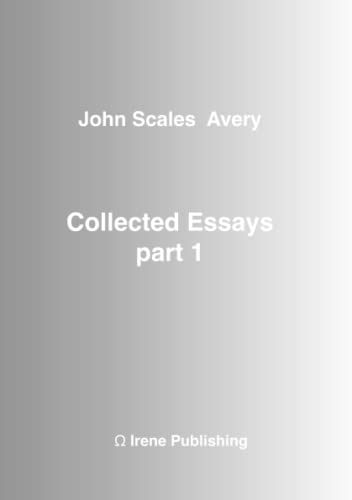 John A Collected Essays 1 (Paperback): John S. Avery