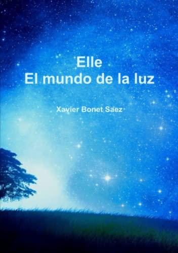 9781326489410: Elle: El Mundo de la Luz (Spanish Edition)