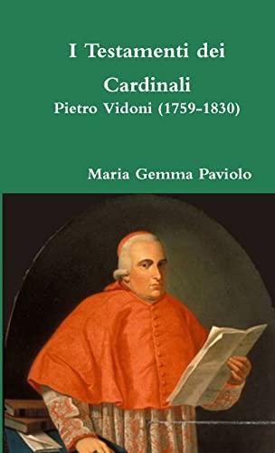 9781326493837: I Testamenti dei Cardinali: Pietro Vidoni (1759-1830) (Italian Edition)