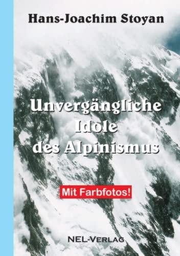 9781326497286: Unvergängliche Idole des Alpinismus (German Edition)