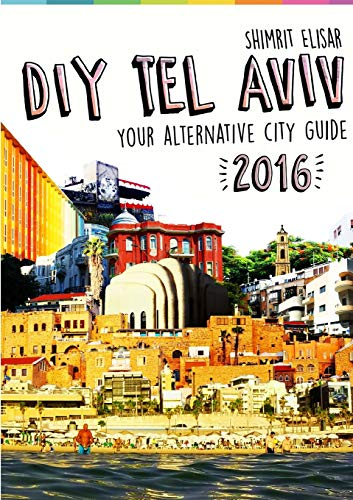9781326506049: Diy Tel Aviv - Your Alternative City Guide 2016