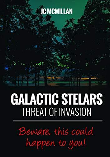 9781326509705: Galactic Stelars: Threat of Invasion