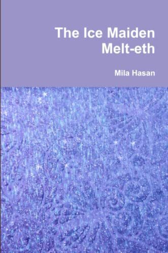 9781326511333: The Ice Maiden Melt-eth