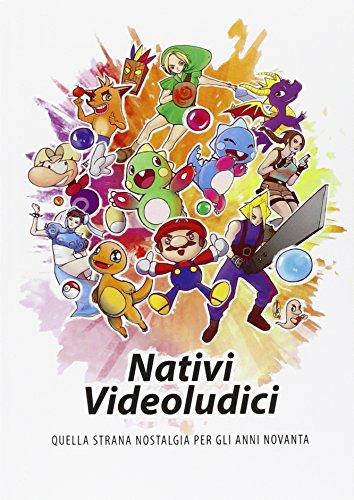 9781326529529: Nativi Videoludici: quella strana nostalgia per gli anni Novanta (Italian Edition)