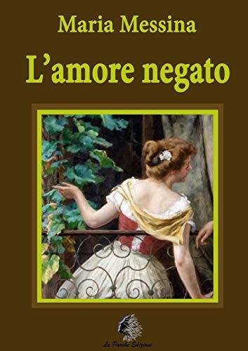 9781326565589: L'amore negato (Italian Edition)