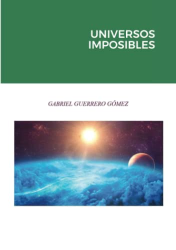 9781326571382: UNIVERSOS IMPOSIBLES (Spanish Edition)