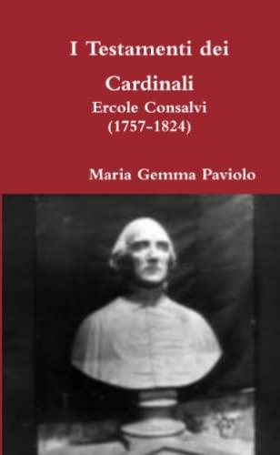 9781326571993: I Testamenti dei Cardinali: Ercole Consalvi (1757-1824)