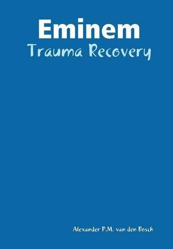 9781326575007: Eminem - Trauma Recovery