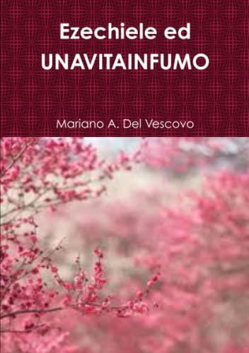 Ezechiele Ed Unavitainfumo (Paperback): Mariano A. Del