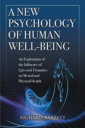 A New Psychology of Human Well-Being: An Exploration of the Influence of Ego-Soul Dynamics on ...