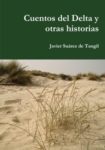 Cuentos Del Delta y Otras Historias (Paperback): Javier Suarez de