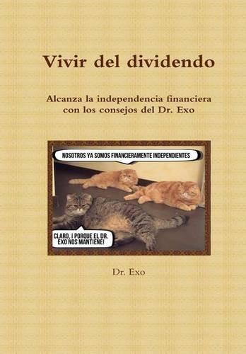 9781326602802: Vivir del Dividendo (Spanish Edition)