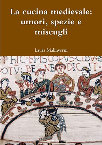 9781326606831: La cucina medievale: umori, spezie e miscugli