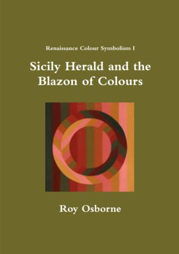 9781326639853: Sicily Herald and the Blazon of Colours (Renaissance Colour Symbolism I)