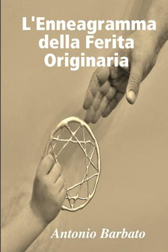 L Enneagramma Della Ferita Originaria (Paperback): Antonio Barbato