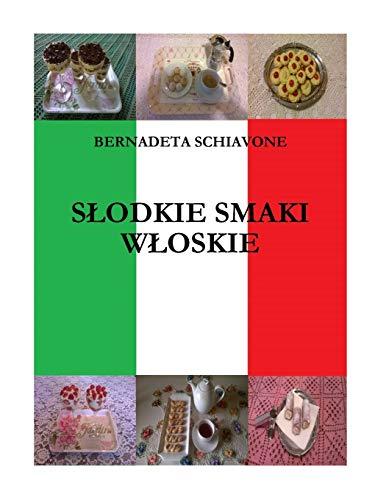 Slodkie Smaki Wloskie: Bernadeta Schiavone
