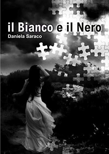 Il Bianco e Il Nero: Daniela Saraco