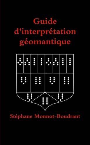 9781326702014: Guide d'interprétation géomantique (French Edition)