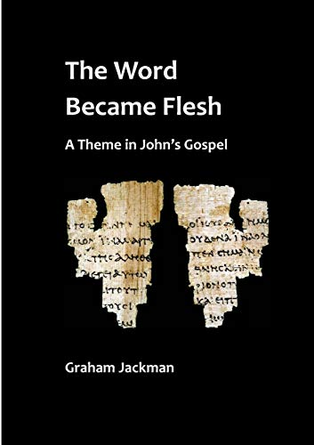 9781326733643: The Word Became Flesh