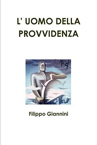 L Uomo Della Provvidenza (Paperback): Filippo Giannini