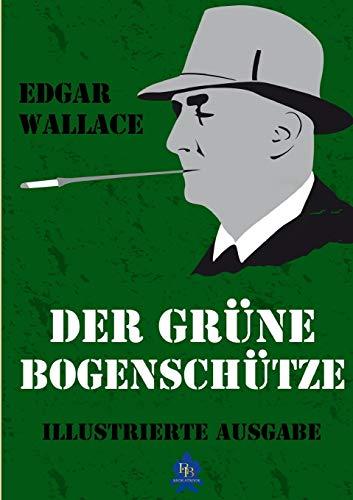 9781326756642: Der grüne Bogenschütze (Illustrierte Ausgabe)