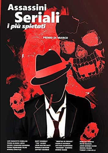 Assassini Seriali: I Piu Spietati (Paperback): Primo Di Marco