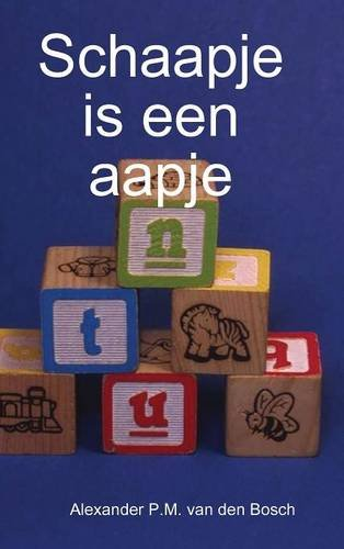 Schaapje is Een Aapje: Alexander P.M. van