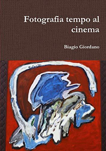 Fotografia tempo al cinema: Biagio Giordano