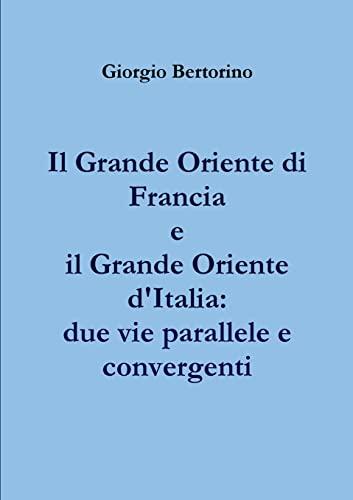 Il Grande Oriente Di Francia e Il: Giorgio Bertorino