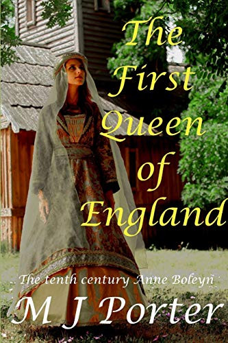 The First Queen of England: M J Porter