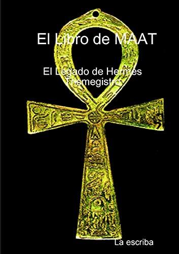 9781326940546: El Libro de Maat- El Legado de Hermes Trimegistro