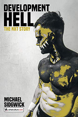 Development Hell: The NXT Story