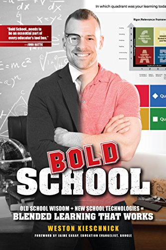 9781328016263: Bold School: Old School Wisdom + New School Technologies = Blended Learning That Works