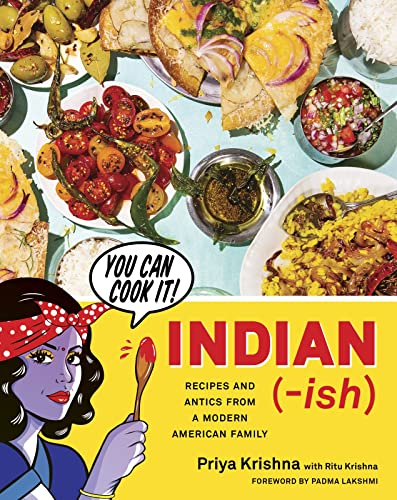 9781328482471: Indian-ish: Recipes and Antics from a Modern American Family