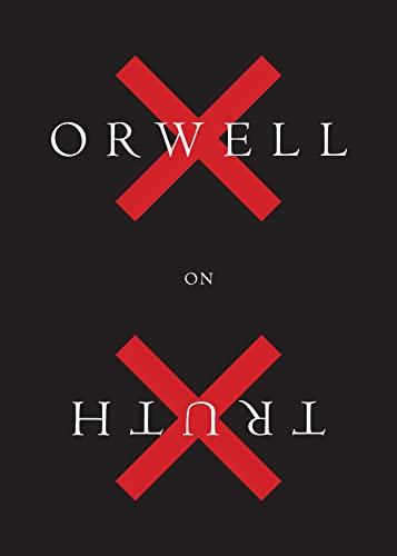 ORWELL ON TRUTH HC: ORWELL