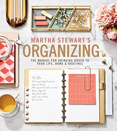 Book Cover: Martha Stewart's Organizing: The Manual for Bringing Order to Your Life, Home & Routines