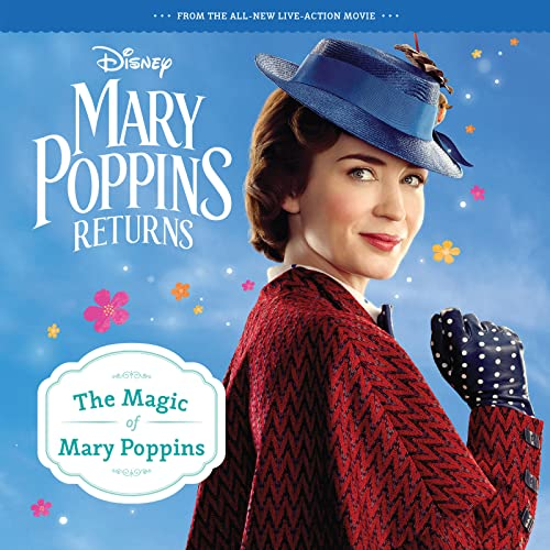 Mary Poppins Returns: The Magic of Mary: Walt Disney Pictures