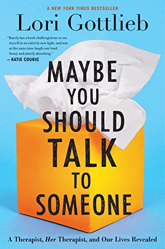 9781328662057: Maybe You Should Talk to Someone: A Therapist, HER Therapist, and Our Lives Revealed