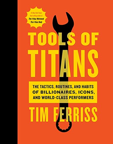 9781328683786: Tools of Titans: The Tactics, Routines, and Habits of Billionaires, Icons, and World-Class Performers
