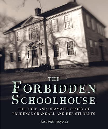 9781328740847: The Forbidden Schoolhouse: The True and Dramatic Story of Prudence Crandall and Her Students