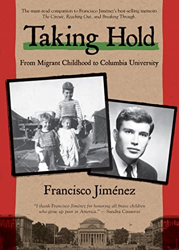 9781328742094: Taking Hold: From Migrant Childhood to Columbia University