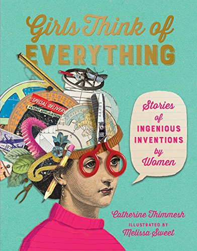 9781328772534: Girls Think of Everything: Stories of Ingenious Inventions by Women